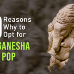 10 Reasons Why to Opt for Eco Friendly Ganesha Idol Over POP